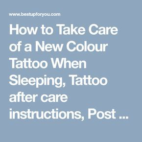 How to Take Care of a New Colour Tattoo When Sleeping, Tattoo after care instructions, Post tattoo care tips