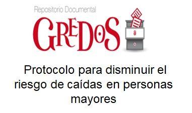 Trabajo de Fin de Grado, TFG. Acceso gratuito Repositorio Gredos. Protocolo para disminuir el riesgo de caķdas en personas mayores