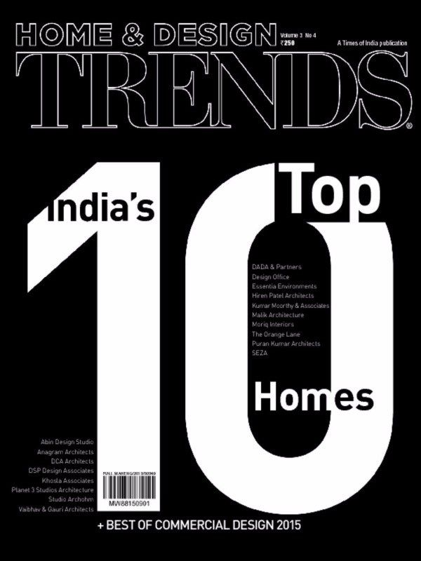 Home And Design Trends Volume-3-No-4-2015 Issue- India's Top 10 Homes + Best Commercial Design 2015.  #HomeandDesignTrends #Architecture #Construction #Interiors #CommercialDesign #Home