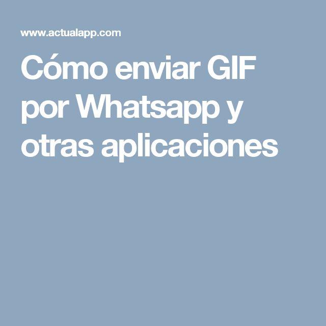 Cómo enviar GIF por Whatsapp y otras aplicaciones