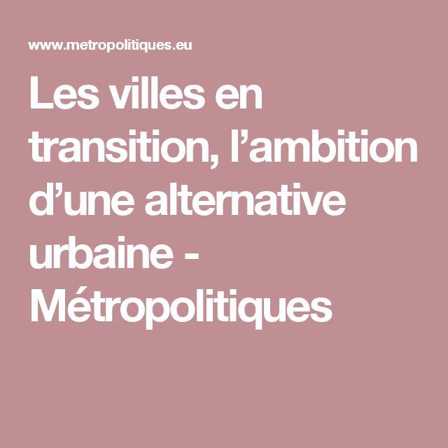 Les villes en transition, l'ambition d'une alternative urbaine - Métropolitiques