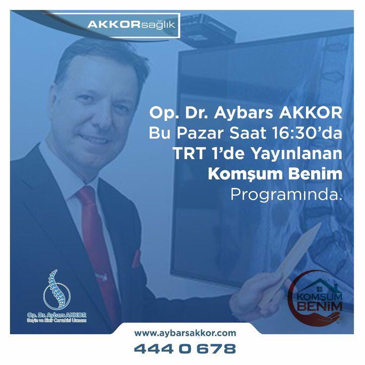 Op. Dr. Aybars Akkor Bu Pazar Saat 16.30'da TRT 1'de Yayınlanan 'Komşum Benim' Programında.