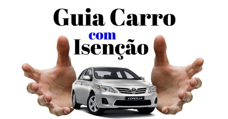 Guia carro com isenção e com 30% de Desconto. Metade dos brasileiros tem direito! Mas a maioria não faz a menor ideia que...