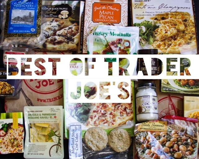 A list of the best of Trader Joe's | Broad Appetite