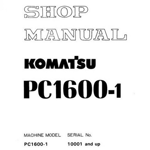 Komatsu PC1600-1 Hydraulic Excavator Service Repair Shop