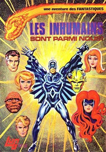 Une aventure des Fantastiques Les Inhumains sont parmi nous! est un album de bande dessinée ou comics, édité par les éditions LUG - Comics-France.com