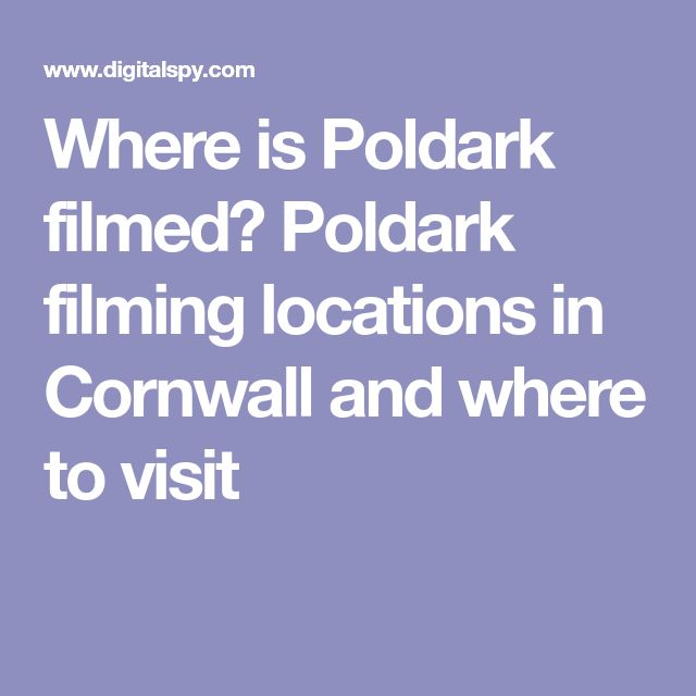 Where is Poldark filmed? Poldark filming locations in Cornwall and where to visit
