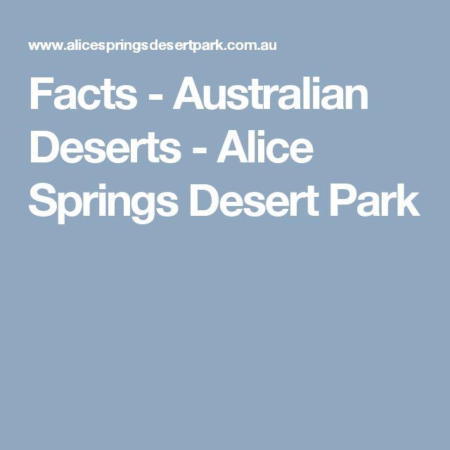 Facts - Australian Deserts - Alice Springs Desert Park