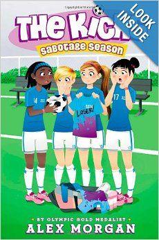Sabotage Season (The Kicks): Alex Morgan: 9781442485747: Amazon.com: Books