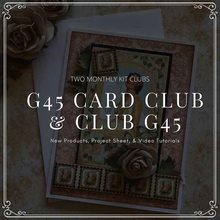 Announcing G45 Card Club a new monthly kit club Features