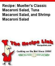 Recipe: Mueller's Classic Macaroni Salad, Tuna Macaroni Salad, and Shrimp Macaroni Salad - Recipelink.com