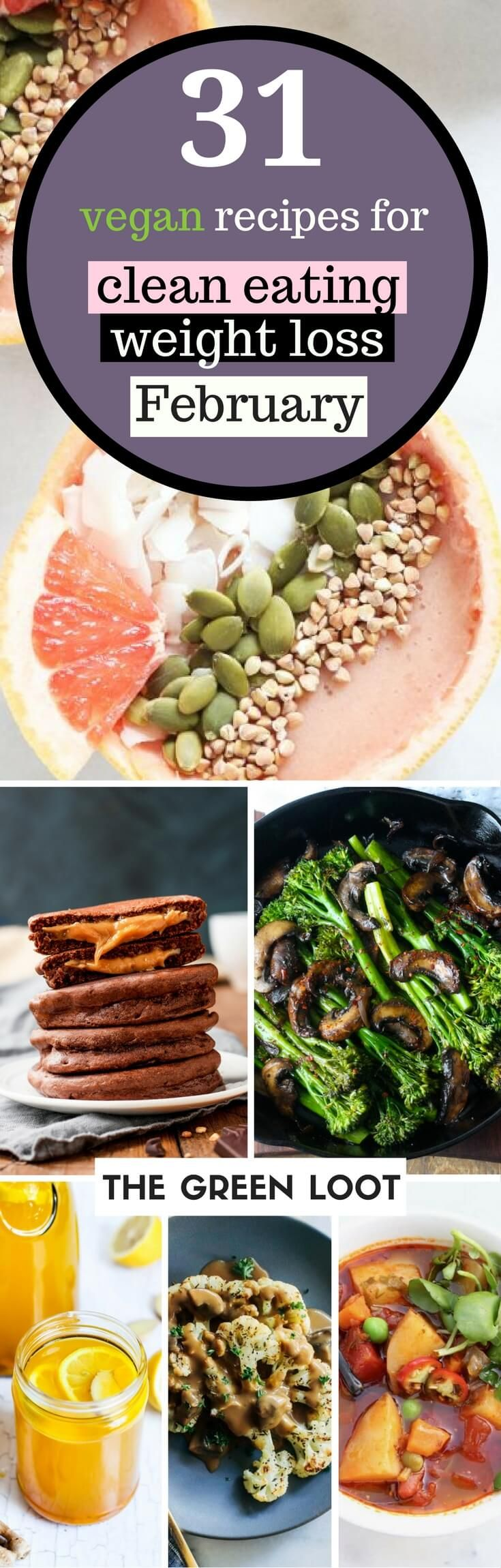 Slim down in February with these delicious vegan clean eating weight loss recipes! | These healthy breakfast, lunch, snack and dinner recipes are perfect for meal prep or a diet challenge. | The Green Loot #vegan #cleaneating #weightloss