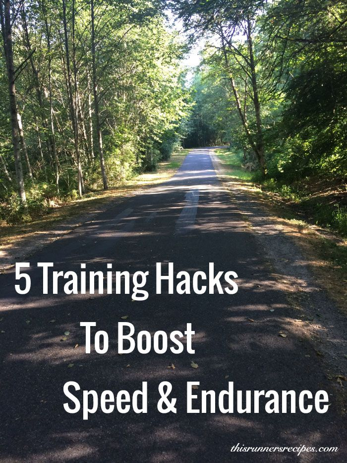 5 Training Hacks to Boost Speed and Endurance | This Runner's Recipes