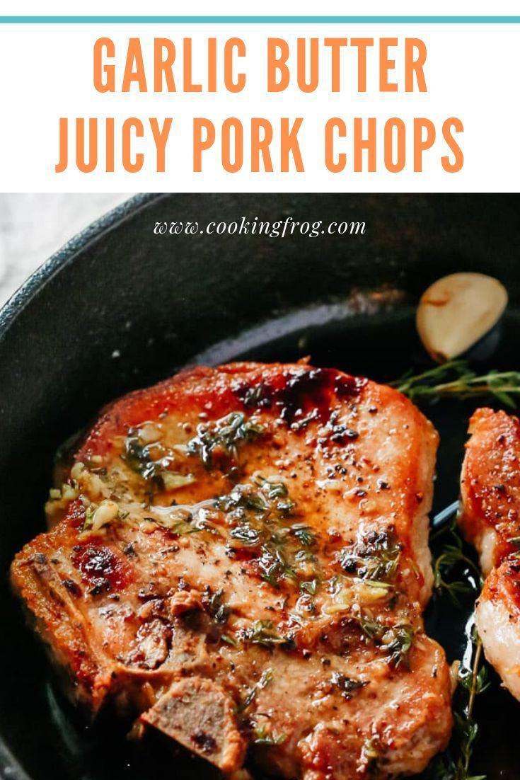 Garlic Butter Juicy Pork Chops Recipe Cooking Frog Recipe Juicy Pork Chops Pork Chop Recipes Chops Recipe