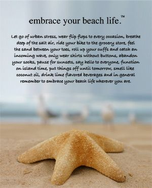 This sums up life in Key West! Embrace beach life!