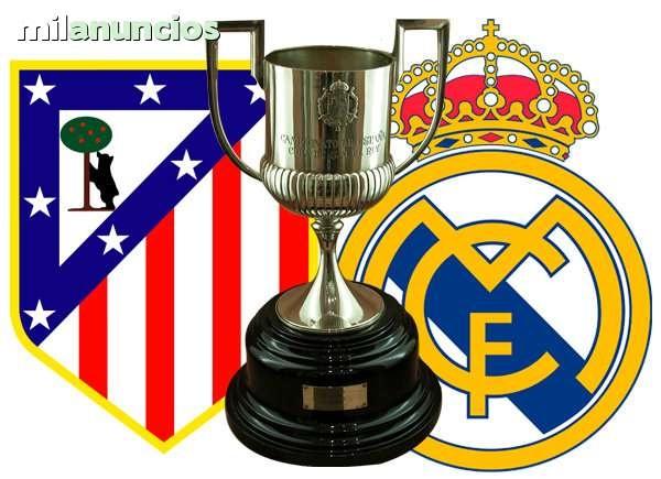 Final Copa Rey Real Madrid Atletico Madrid Entradas Anuncios gratis en #Madrid España #anuncios #publicidad #negocios