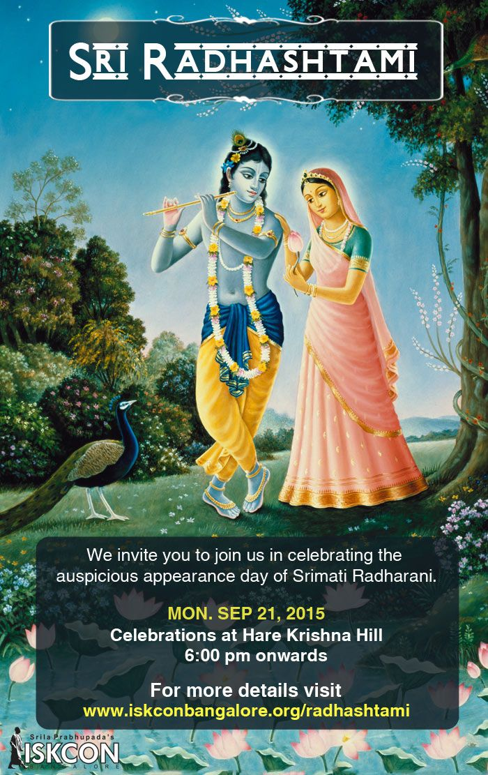 ISKCON, Bangalore Today is Radhashtami - Appearance day of Srimati Radharani, eternal consort of Lord Sri Krishna. Fasting till 12noon. We cordially invite you for the festival celebrations at ISKCON Bangalore, Hare Krishna Hill, Chord Road. Celebrations starts from 6pm onwards