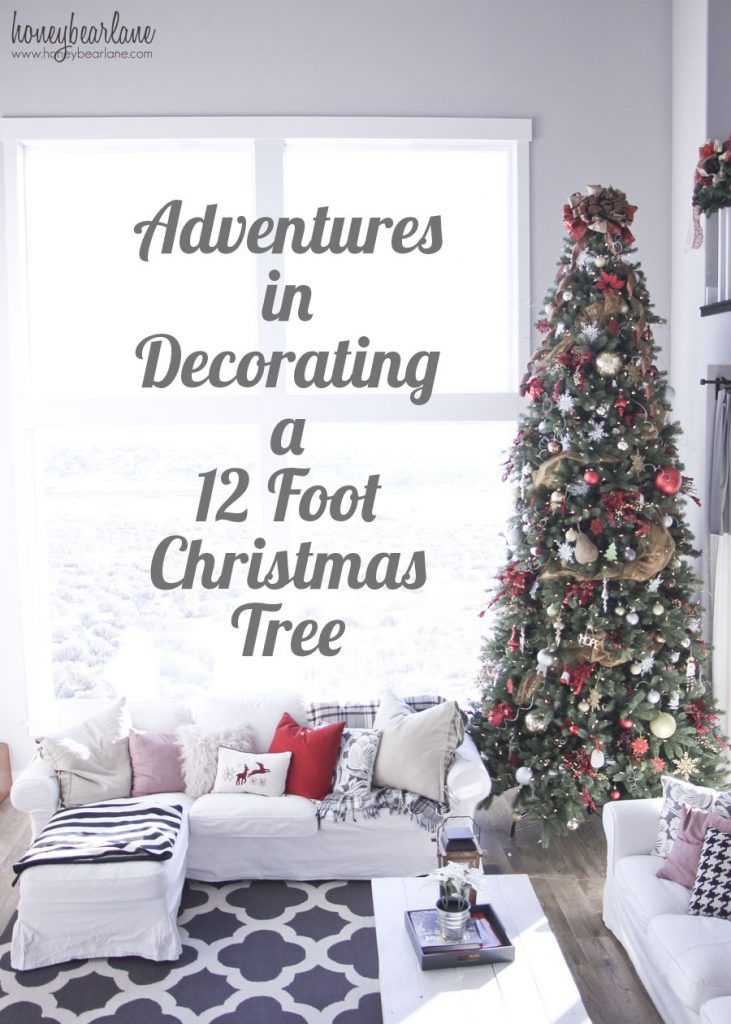 Adventures in Decorating a 12 Ft Christmas Tree