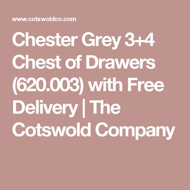 Chester Grey 3+4 Chest of Drawers (620.003) with Free Delivery | The Cotswold Company