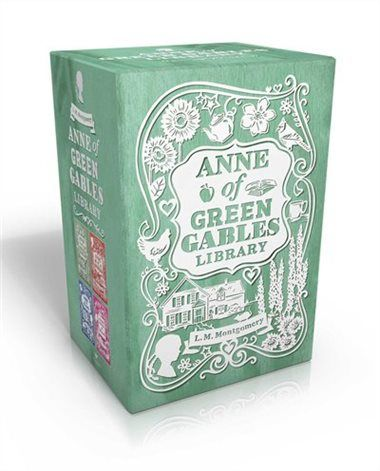 Anne of Green Gables Library: Anne of Green Gables; Anne of Avonlea; Anne of the Island; Anne's House of Dreams by L. M. Montgomery