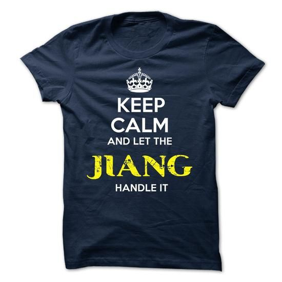 JIANG - KEEP CALM AND LET THE JIANG HANDLE IT - #diy tee #sweater design. GET => https://www.sunfrog.com/Valentines/JIANG--KEEP-CALM-AND-LET-THE-JIANG-HANDLE-IT-51801018-Guys.html?68278
