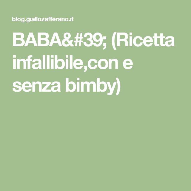 BABA' (Ricetta infallibile,con e senza bimby)