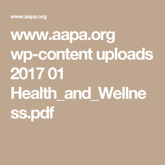 www.aapa.org wp-content uploads 2017 01 Health_and_Wellness.pdf
