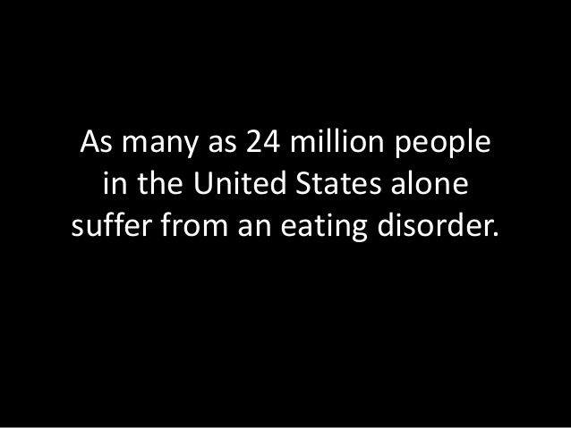 anorexia as an eating disorder in the united states It is estimated that 8 million americans have an eating disorder – seven million women and one million men  one in 200 american women suffers from anorexia.