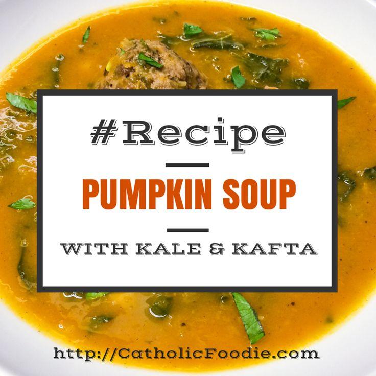 Pumpkin Soup with Kale and Kafta Recipe