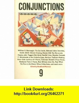 Conjunctions 9 (9780941964159) Bradford Morrow , ISBN-10: 0941964159  , ISBN-13: 978-0941964159 ,  , tutorials , pdf , ebook , torrent , downloads , rapidshare , filesonic , hotfile , megaupload , fileserve
