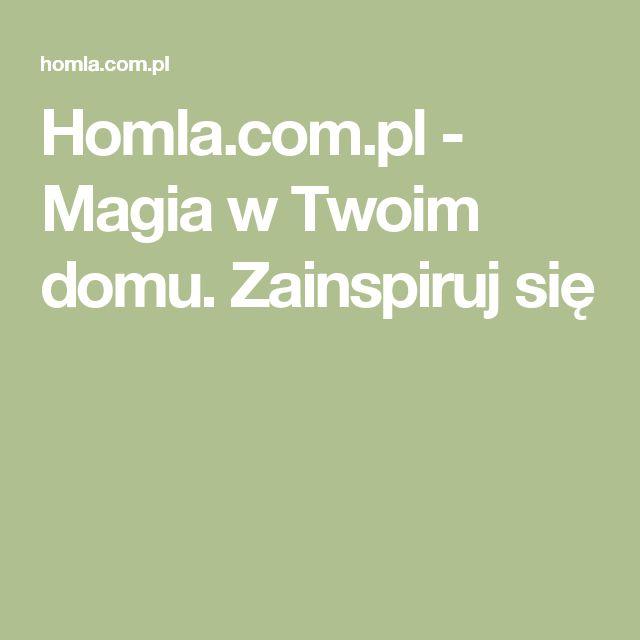 Homla.com.pl - Magia w Twoim domu. Zainspiruj się