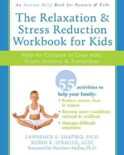 The Relaxation & Stress Reduction Workbook for Kids: Help for Children to Cope with Stress, Anxiety & Transitions (Paperback) | Overstock.com Shopping - The Best Deals on Choices & Transitions