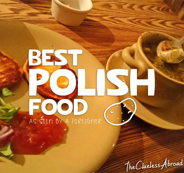 Best Polish food - according to a foreigner! // The Clueless Abroad