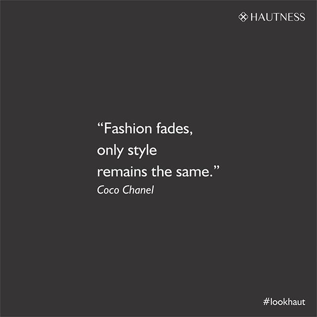 #wisewords #staystylish #lookhaut @aliya_bhatt_ @shahidkapoor #chanel #cocochanel #style #fashionista #highlife #fashionable #stylish #luxurylife #hautecouture