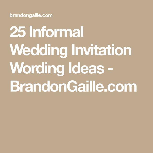 25 Informal Wedding Invitation Wording Ideas - BrandonGaille.com