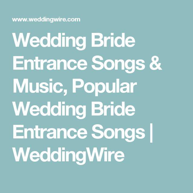 Wedding Bride Entrance Songs & Music, Popular Wedding Bride Entrance Songs   WeddingWire