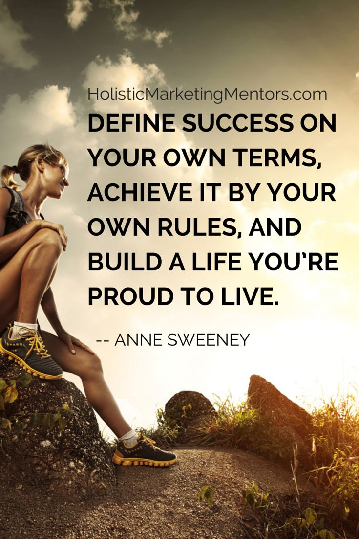 Define Success On Your Own Terms Achieve It By Rules And