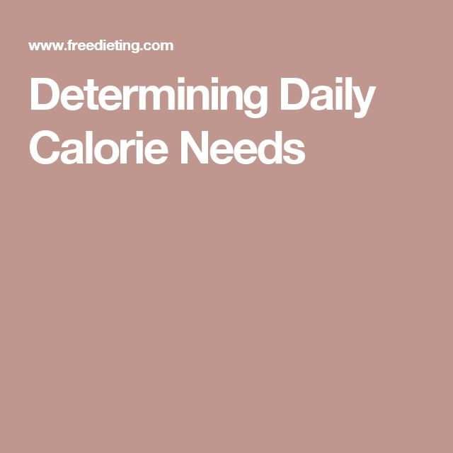 Determining Daily Calorie Needs