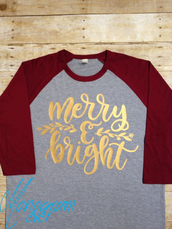 Merry and Bright 3/4 Sleeve Raglan Shirt  This shirt is gray/ marron. Its made with gold vinyl. We have many vinyl colors. It can change text color. Contact me for other customization options or leave a message at seller box. Available in many colors and sizes.  How To Order: Select your size, shirt color and quantity from the drop down menus. Shirt Details: 60% Cotton 40% Polyester These are unisex fitting 3/4 sleeve raglan shirts and run true to size. Care: Wash inside out, gentle cycle…