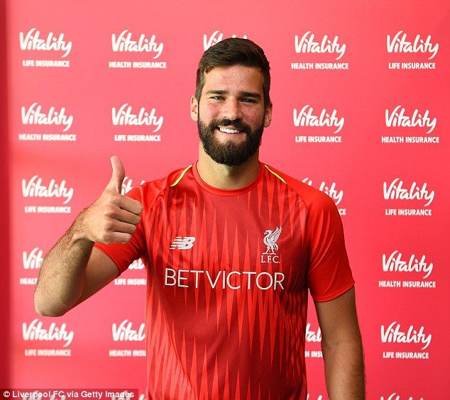 Liverpool Confirm Record 65m Arrival Of Goalkeeper Alisson Liverpool Liverpool Team Goalkeeper