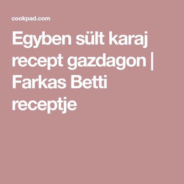 Egyben sült karaj recept gazdagon   Farkas Betti receptje