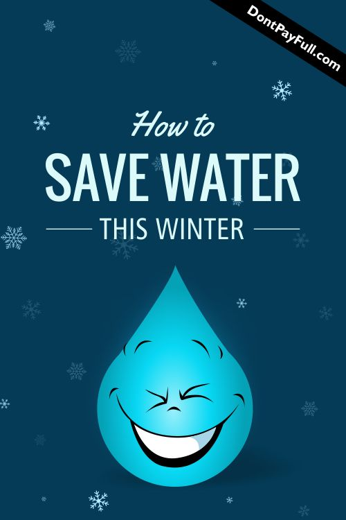 How to Save Water this Coming Winter #DontPayFull