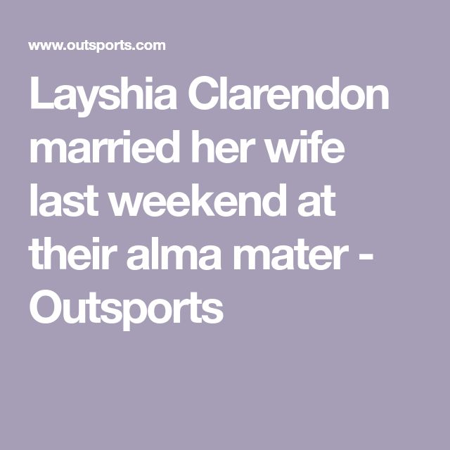 Layshia Clarendon married her wife last weekend at their alma mater - Outsports