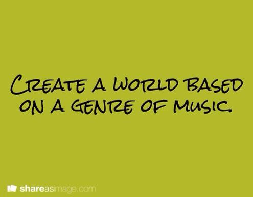 Writing Prompt -- Create a world based on a genre of music.