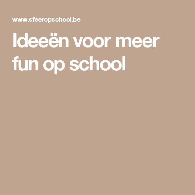 Ideeën voor meer fun op school
