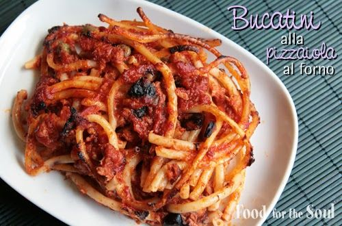 """Bucatini alla pizzaiola al forno - Baked bucatini with """"pizzaiola"""" sauce (peeled tomatoes, garlic, capers, olives)"""