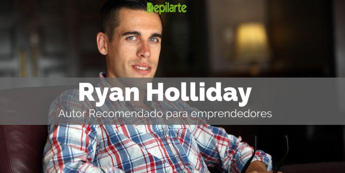 Ryan Holiday- Autor Recomendado para emprendedores (1)