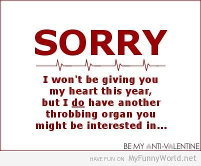 Charming Anti Valentineu0027s Day Cards: Sorry Anti Valentineu0027s Day Card · Funny Joke  QuotesHumor ...
