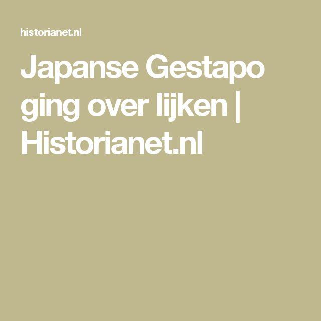 Japanse Gestapo ging over lijken   Historianet.nl