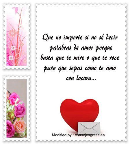 descargar frases de amor para mi enamorada,textos bonitos de amor para enviar a mi novia por whatsapp:  http://www.consejosgratis.es/bellas-frases-de-ternura-para-whatsapp/